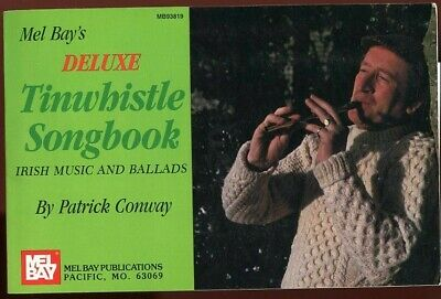 Mel Bays Deluxe Tinwhistle Songbook - Irish Music & Ballads, by; Conway, Nice Co Deluxe Tin Whistle Songbook