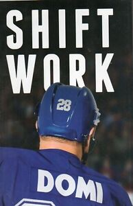 SHIFT WORK BY TIE DOMI TORONTO MAPLE LEAFS AUTOBIOGRAPHY SAVE $