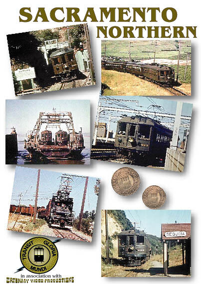 SACRAMENTO NORTHERN TRANSIT GLORIA MUNDI DVD
