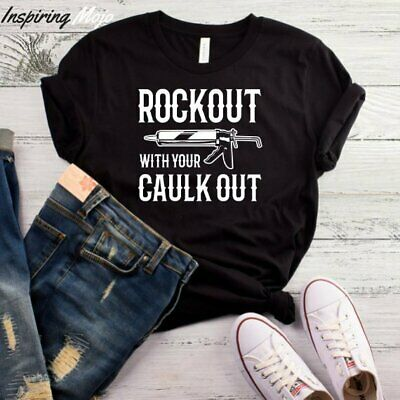 Rockout With Your Caulk Out T-Shirt, Funny T Shirt, Gift, Co