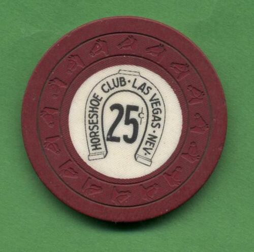 Horseshoe Club Downtown Las Vegas 25 cent   HHL mold chip from the  1960s