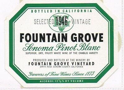 1946 California Santa Rosa FOUNTAIN GROVE SONOMA PINOT BLANC WINE (Pinot Blanc Santa)