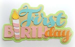 FIRST BIRTHDAY TITLE  PREMADE PAPER PIECING BY MY TEAR BEARS KIRA