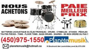 NOUS ACHETONS - Vous voulez vendre aujourd'hui ET AU MEILLEUR PRIX! Batteries - drums - cymbales etc
