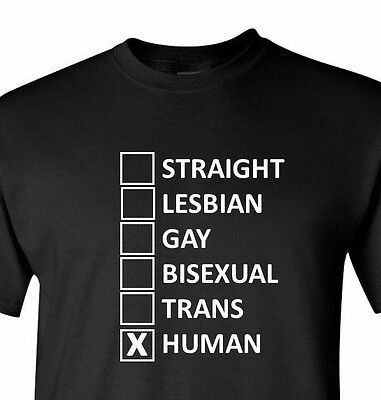 Straight Lesbian Gay Bisexual Trans Human Tolerance Shirt LGBT Funny