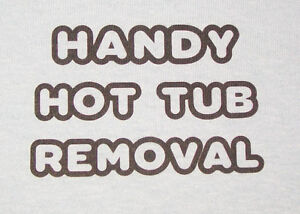 Handy Hot Tub Removal. St. Catharines/ Welland/ NFLS/ Grimsby