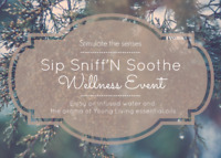 Sip Sniff'N Soothe Wellness Event