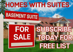 Looking for Homes with SUITES? Contact us Today for a FREE LIST!