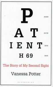 PATIENT H 69 STORY OF MY SECOND SIGHT BY VANESSA POTTER BLINDNES