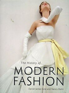 HISTORY OF MODERN FASHION BY DANIEL JAMES COLE SAVE $90!