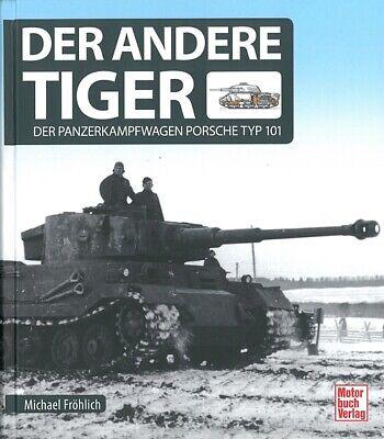 Fröhlich: Der andere Tiger, Panzerkampfwagen Porsche Typ 101 Panzer-Modellbau