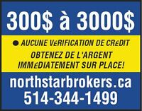 NEED MONEY 300-3000 BESOIN D'ARGENT www.northstarbrokers.ca