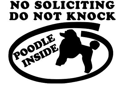 Poodle inside Dog No Soliciting Sign Vinyl Sticker - Door Do not Knock