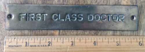Old Antique Heavy Brass 1st Class Doctor Sign Plaque!