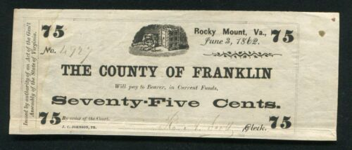 1862 75 CENTS THE COUNTY OF FRANKLIN ROCKY MOUNTY, VA OBSOLETE SCRIP NOTE