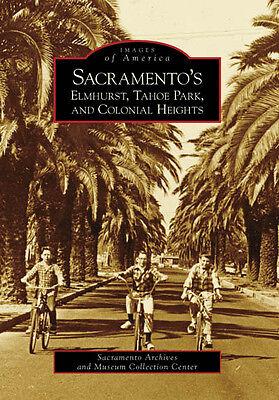 Sacramento's Elmhurst, Tahoe Park and Colonial Heights [Images of America] (Elmhurst Ca)