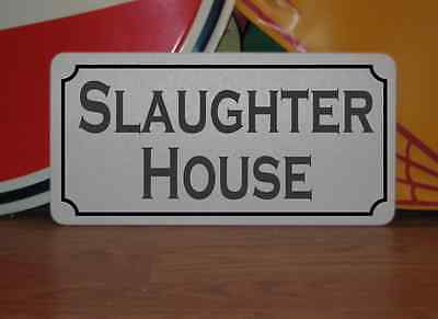 SLAUGHTER HOUSE Metal Sign 4 Garage Farm Costume Cosplay Rollplay Movie Prop