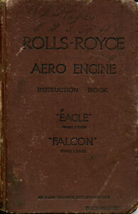 WW1 ROLLS ROYCE,  DERBY,  EAGLE AND FALCON AERO ENGINE INSTRUCTION MANUAL
