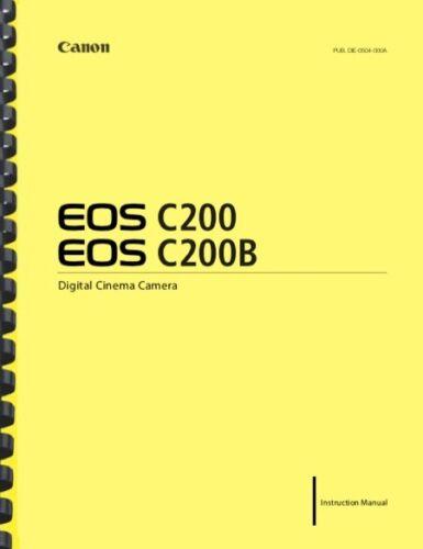 Canon C200 C200B Cinema EOS Camera OWNER