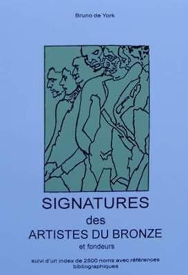 LIVRE NEUF : SIGNATURES DES ARTISTES DU BRONZE et FONDEURS (sculpture,statue