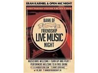 musicians Wanted- Eran's Open mic night at Bank of Friendship pub,This Thursday 8.30pm. sign 8pm