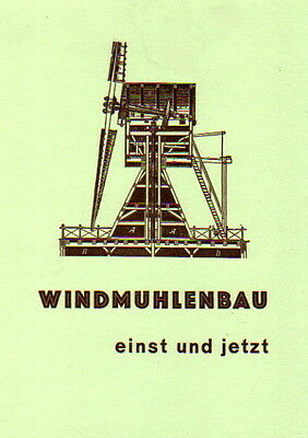 Windmühlenbau einst und jetzt - Mühlenbau Windmühle Kurt Bilau Mahlmühle Reprint