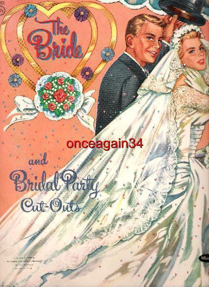 VINTAGE UNCUT 1957 THE BRIDE & BRIDAL PARTY PAPER DOLLS~#1 REPRODUCTION~FABULOUS