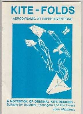 Kite-folds: Aerodynamic A4 Paper Inventions 1987 Beth Matthews 24pgs A4 Paper Folding