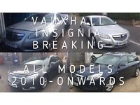 VAUXHALL INSIGNIA'S BREAKING FOR SPARES ALL MODELS FROM 2010 - ONWARDS