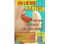 Obscene Dating (Speed dating /Comedy)