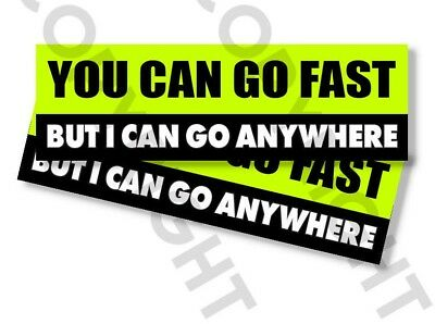 "Funny Bumper Stickers - YOU CAN GO FAST I GO ANYWHERE - SET OF 2- 8"" wide #843, used for sale  Shipping to Canada"
