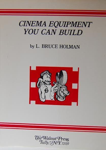 Cinema Equipment You Can Build, L. Bruce Holman, Author/Illustrator,