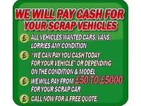 Wanted cash for cars scrap cars we buy any cars today same day collection