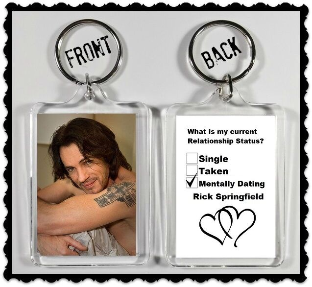 "Rick Springfield Keychain ""Single Taken Mentally Dating Rick Springfield"""