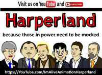 Harperland: because those in power need to be mocked.