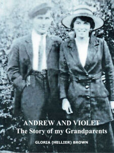 ANDREW AND VIOLET: The Story of my Grandparents