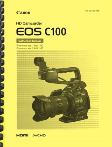 Canon C100 Cinema EOS Camera OWNER