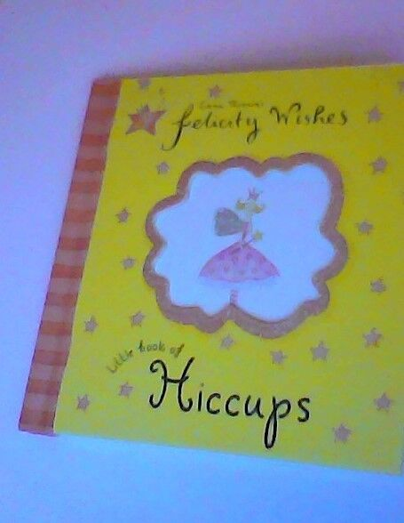 Little Book of Hiccups by Emma Thomson's Felicity Wishes  (Hardback) - NEW