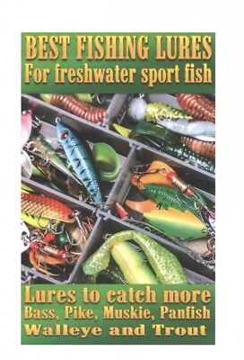 Best Fishing Lures for Freshwater Sport Fish : How to Catch More Bass, Pike,