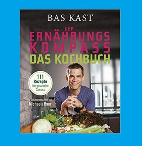 Der Ernährungskompass - DAS KOCHBUCH. 111 Rezepte. BAS KAST. NEU! Ab 18.2.2019