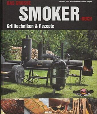 Aschenbrandt: Das grosse Smoker-Buch Grill-Techniken und Rezepte (BBQ/Barbecue)