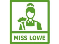 Miss Lowe - Childminding / Housekeeping / Carer / (Live In & or one off jobs)