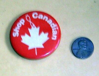 "Vintage ""SHOP CANADIAN"" Advertising Button/Pin 1.75"" Diameter"