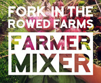Farmer Mixer at Fork in the Rowed Organic Farm! Sept 10th