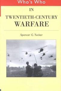 Who's Who in Twentieth Century Warfare, Spencer Tucker