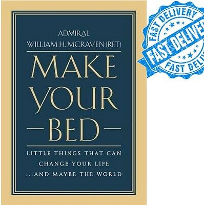 Make Your Bed  Little Things That Can Change Your Life By William H  Mcraven