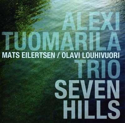 Alexi Tuomarila Trio - Seven Hills Nuevo CD