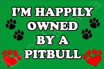 I'M HAPPILY OWNED BY A PITBULL JUMBO FRIDGE MAGNET GIFT/PRESENT DOG