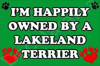 I'M HAPPILY OWNED BY A LAKELAND TERRIER JUMBO FRIDGE MAGNET GIFT/PRESENT DOG