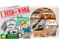 I NEED OF WORK - Carpenter and Joiner